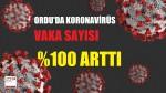 Ordu'da koronavirüs vaka sayısı %100 arttı