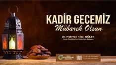 Başkan Güler'den Kadir Gecesi Mesajı
