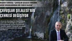 Başkan Tekintaş, Çavuşlar Şelalesi Turizmin Gözde Mekânı Olacak
