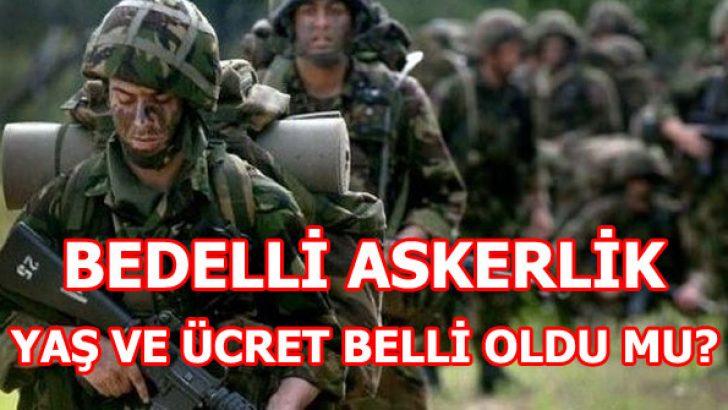 BEDELLİ ASKERLİKTE SON DAKİKA GELİŞMESİ!