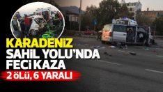 Karadeniz Sahil Yolu'nda kaza: 2 ölü, 6 yaralı