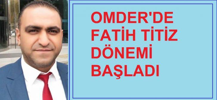 OMDER' DE TİTİZ DÖNEMİ