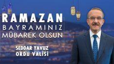 Vali Seddar YAVUZ'un Ramazan Bayramı Mesajı