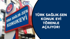 Türk Sağlık-Sen Ankara Konuk Evi Törenle Açıldı!